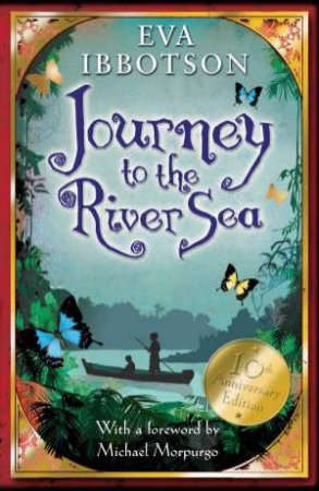 Journey to the River Sea (10th Anniversary Edition) by Eva Ibbotson