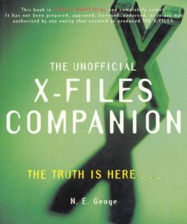 The Unofficial X-Files Companion by N E Genge