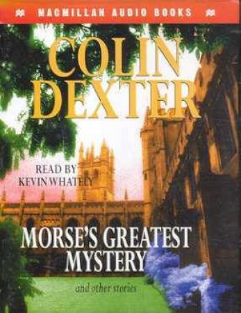 Inspector Morse's Greatest Mystery And Other Stories - Cassette by Colin Dexter