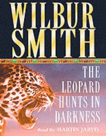 The Leopard Hunts In Darkness - Cassette by Wilbur Smith
