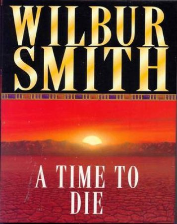 A Time To Die - Cassette by Wilbur Smith