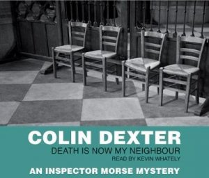 Inspector Morse: Death Is Now My Neighbour - CD by Colin Dexter