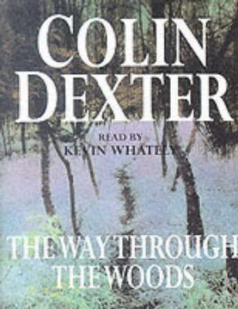 The Way Through The Woods - Cassette by Colin Dexter
