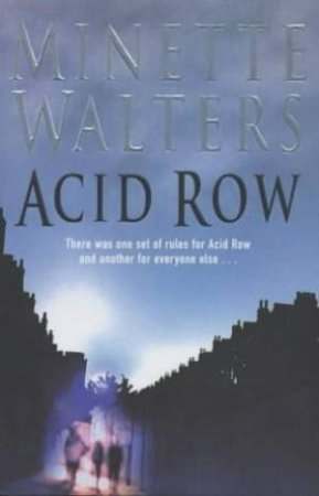 Acid Row by Minette Walters