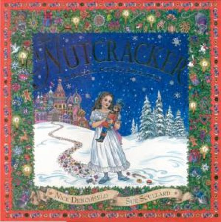The Nutcracker: A Magical Pop-Up Adventure by Nick Denchfield & Sue Scullard