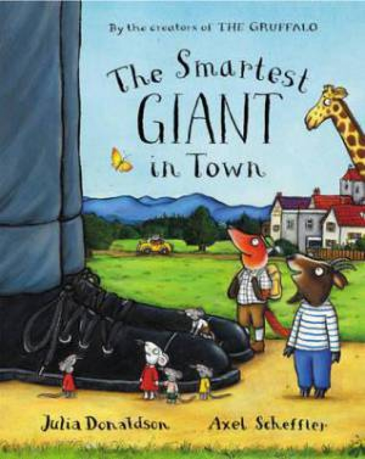 The Smartest Giant In Town by Julia Donaldson [Hardcover]