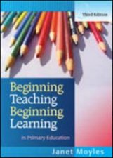 Beginning Teaching Beginning Learning  3 Ed