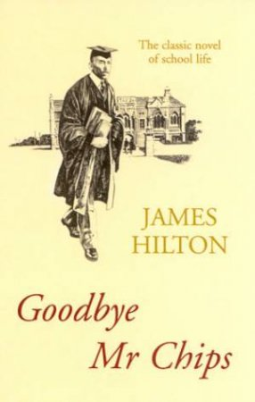Goodbye Mr Chips by James Hilton