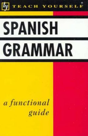 Teach Yourself Spanish Grammar by J Kattan-Ibarra - 9780340537596 - QBD  Books