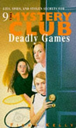 Deadly Games by Fiona Kelly