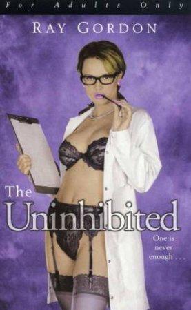 The Uninhibited by Ray Gordon