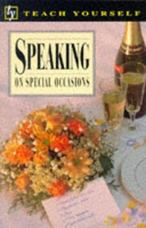 Teach Yourself Speaking At Special Occasions by Roger Mason