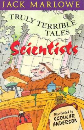 Truly Terrible Tales: Scientists by Jack Marlowe
