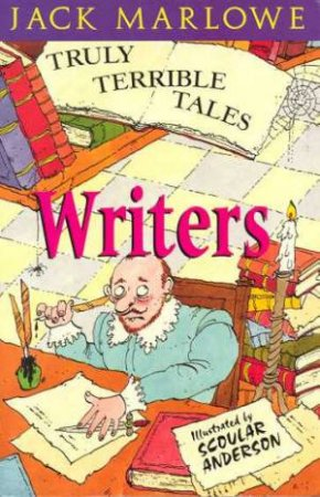 Truly Terrible Tales:  Writers by Jack Marlowe
