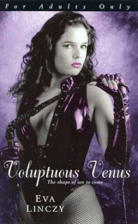 Voluptuous Venus by Eva Linczy