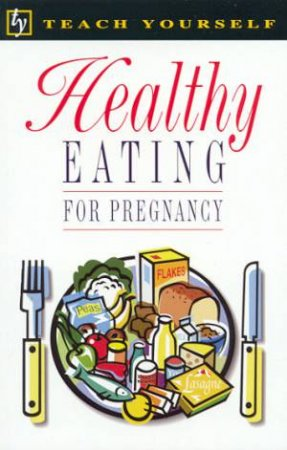 Teach Yourself Healthy Eating For Pregnancy by Wendy Doyle