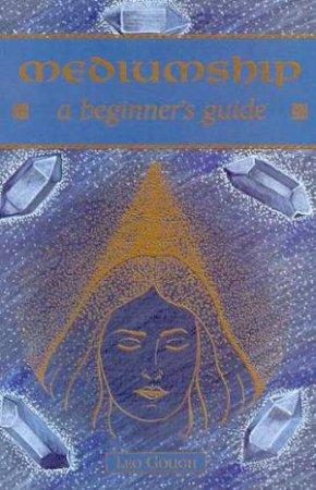 A Beginner's Guide: Mediumship by Teresa Moorey