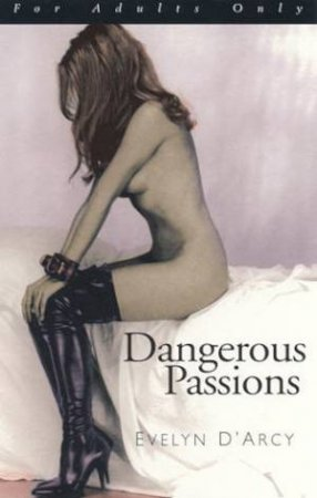 Dangerous Passions by Evelyn D'arcy