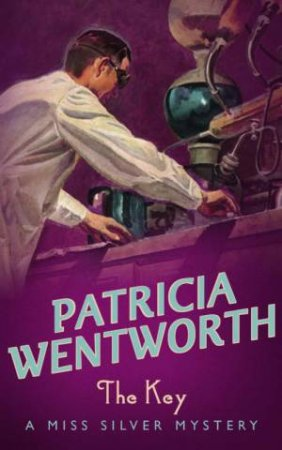 A Miss Silver Mystery: The Key by Patricia Wentworth