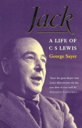 Jack: A Life Of C S Lewis by George Sayer