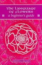 A Beginners Guide The Language Of Flowers