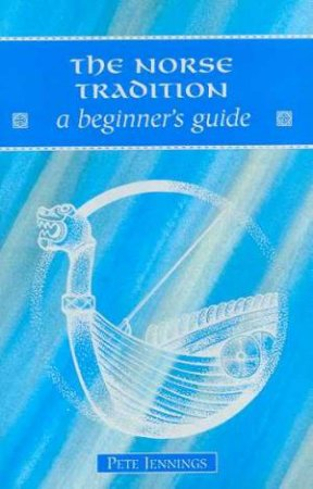 A Beginner's Guide: The Norse Tradition by Pete Jennings