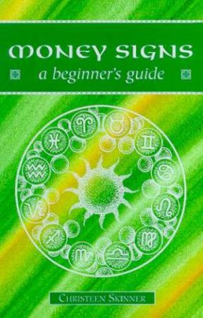 A Beginner's Guide: Money Signs by Christeen Skinner