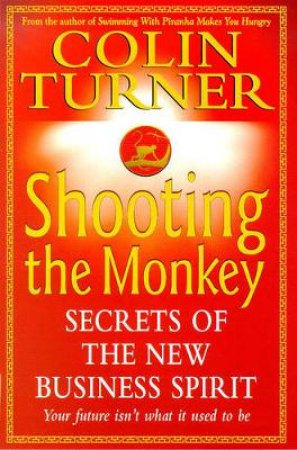 Shooting The Monkey by Colin Turner