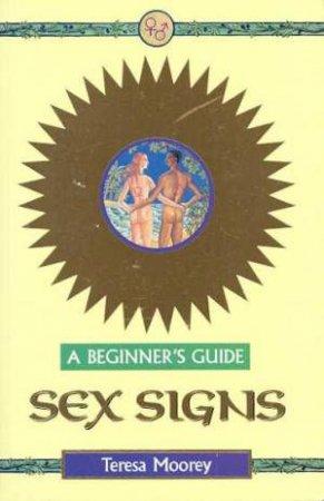 A Beginner's Guide: Sex Signs by Teresa Moorey