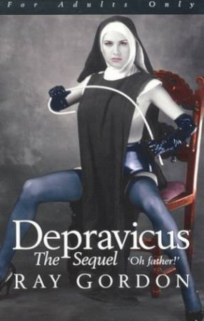 Depravicus: The Sequel by Ray Gordon