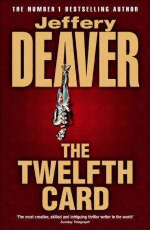 A Lincoln Rhyme Novel: The Twelfth Card by Jeffery Deaver
