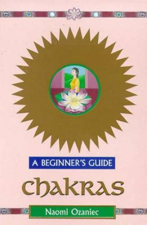 Chakras For Beginners by Naomi Ozaniec