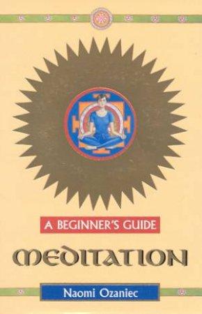 A Beginner's Guide: Meditation by Naomi Ozaniec