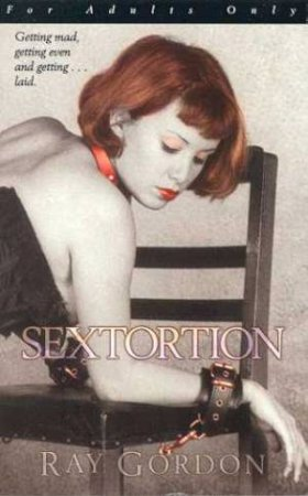 Sextortion by Ray Gordon