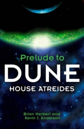 House Atreides by Brian Herbert & Kevin J Anderson