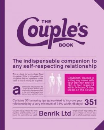 The Couple's Book: The Indispensable Companion To Any Self-Respecting Relationship by Benrik Ltd