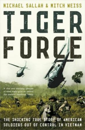 Tiger Force by Michael Sallah & Mitch Weiss