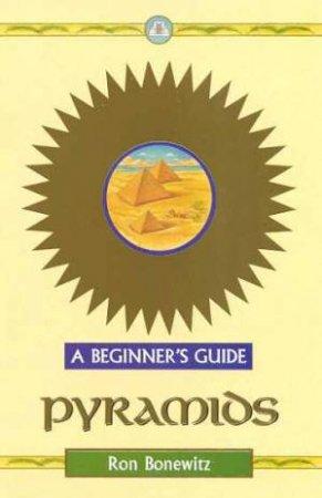 A Beginner's Guide: Pyramids by Ron Bonewitz