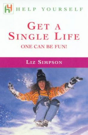 Help Yourself: Get A Single Life by Liz Simpson