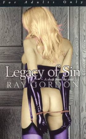 Legacy Of Sin by Ray Gordon