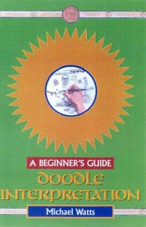 A Beginner's Guide: Doodle Interpretation by Michael Watts