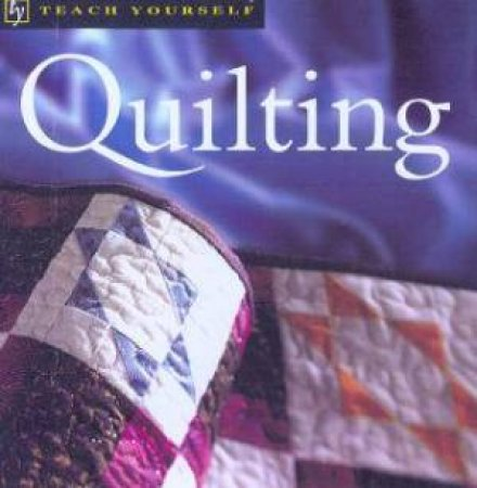 Teach Yourself: Quilting by Janet Armstrong Wickell