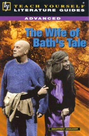 Teach Yourself Literature Guide Advanced: The Wife Of Bath's Tale by Pauline Sidney
