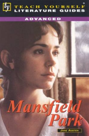 Teach Yourself Literature Guide Advanced: Mansfield Park by Mary Hartley