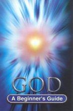 A Beginners Guide God