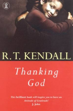 Thanking God by R T Kendall