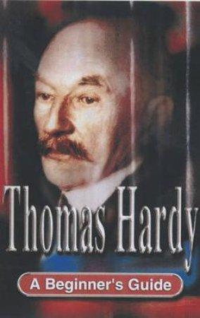 A Beginner's Guide: Thomas Hardy by Abbott & Bell