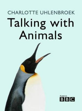 Talking With Animals by Charlotte Uhlenbroek