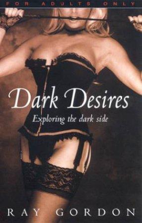 Dark Desires by Ray Gordon