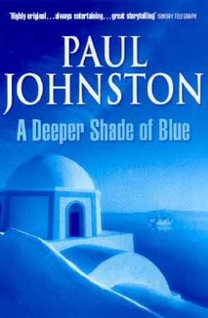 A Deeper Shade Of Blue by Paul Johnston
